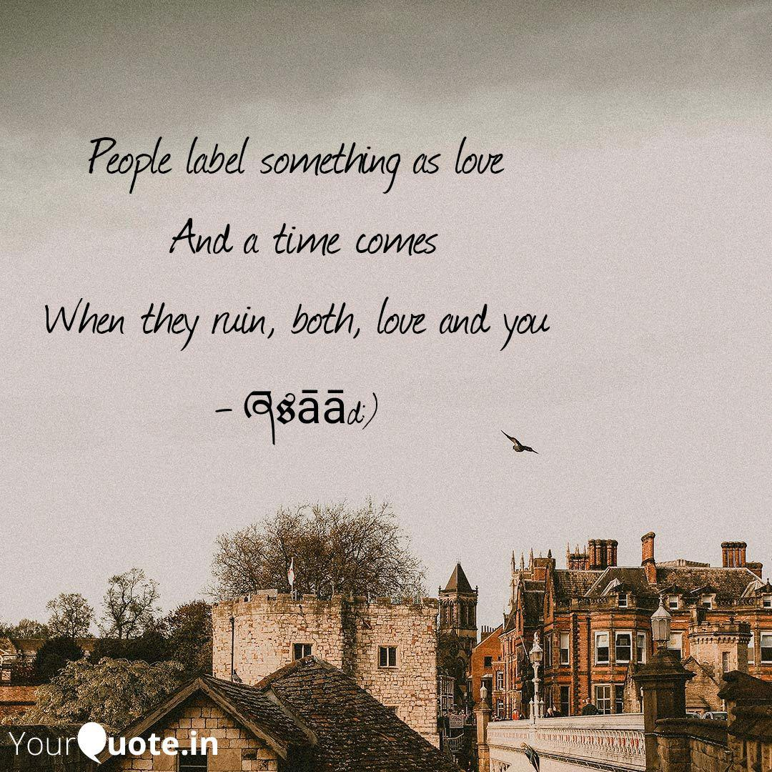 People Label Something As Quotes Writings By Rsaad Yourquote