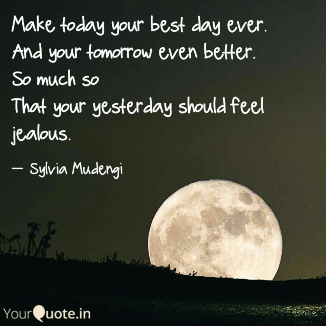 Make today your best day   Quotes & Writings by Sylvia Mudengi
