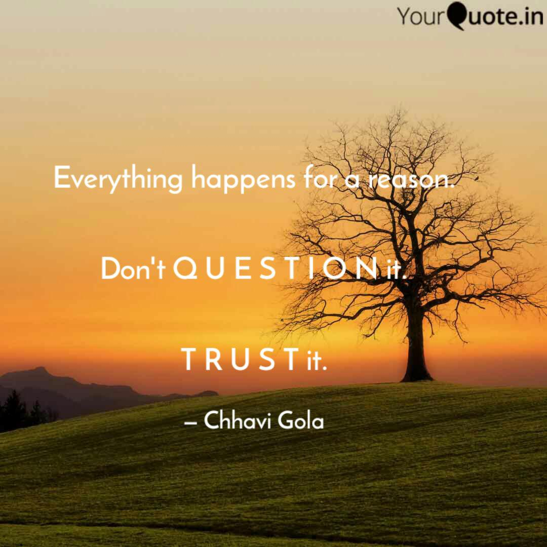 Everything Happens For A Quotes Writings By Chhavi Gola