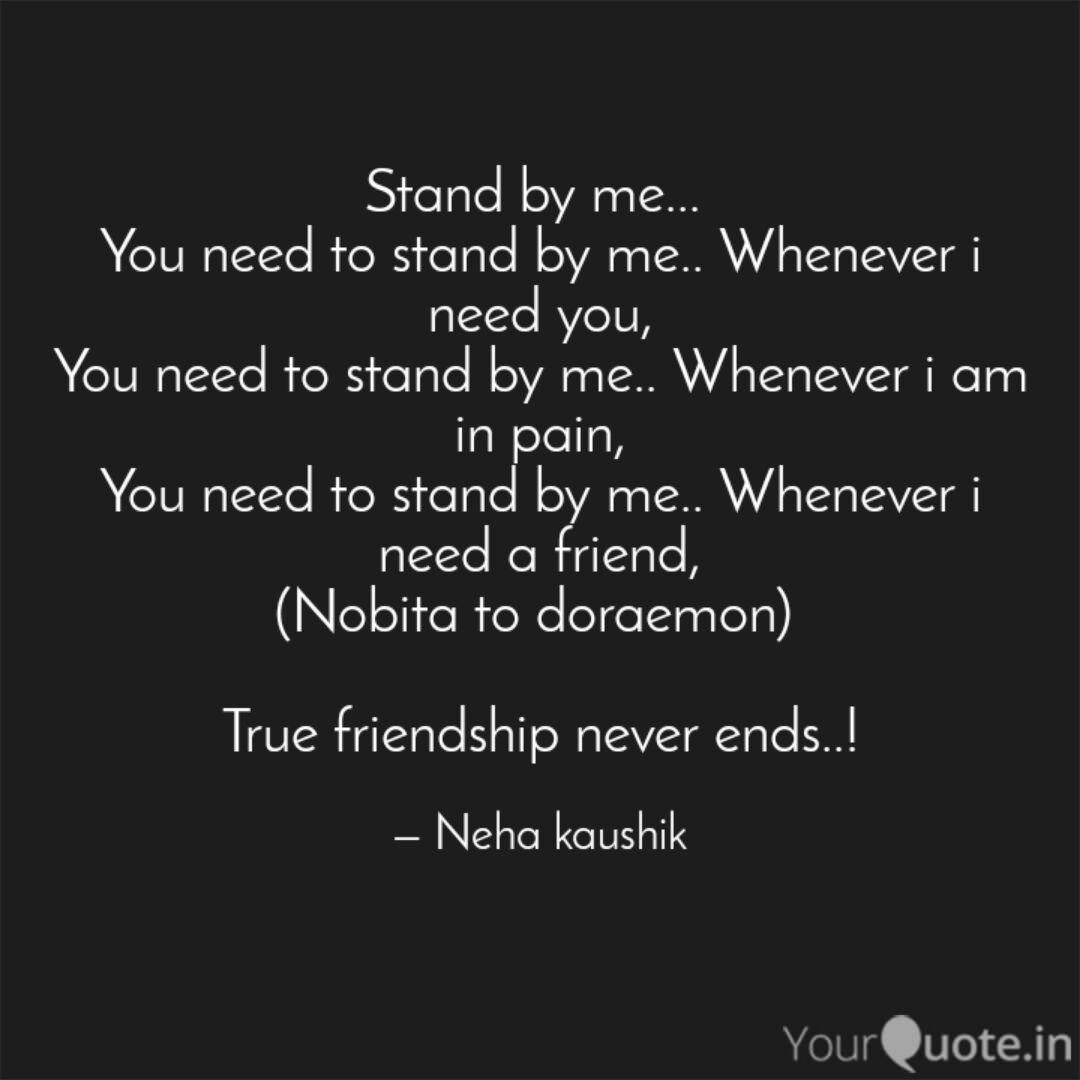 stand by me you need quotes writings by neha kaushik