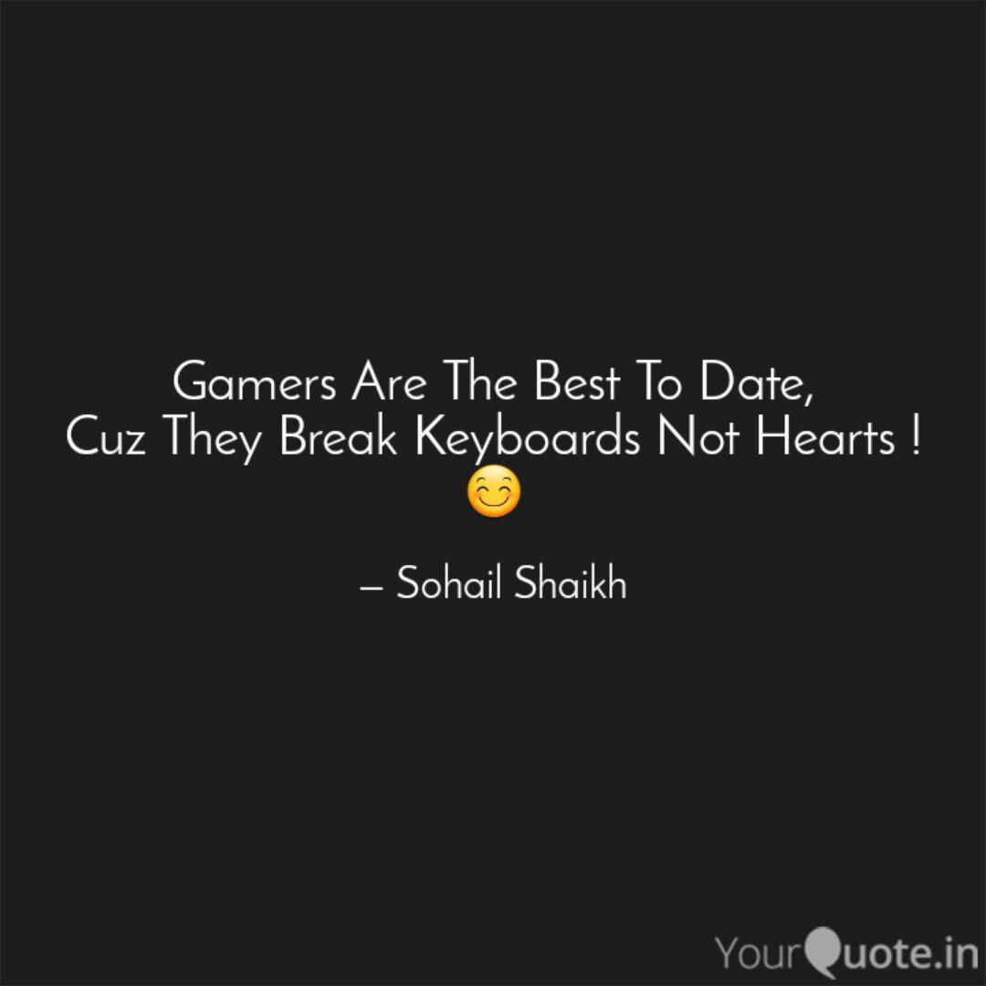 gamers are the best to da quotes writings by sohail shaikh