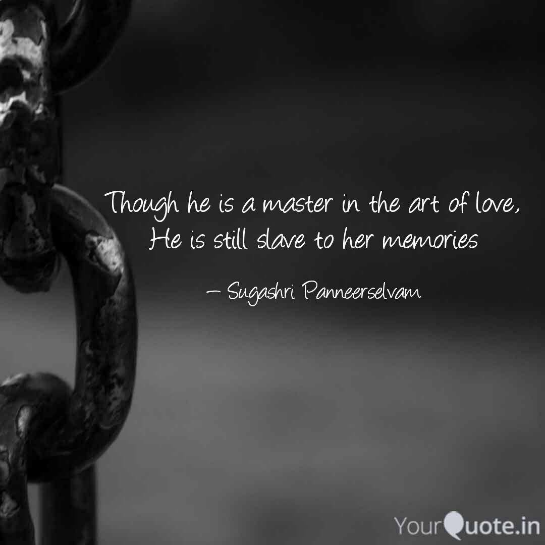 Though he is a master in ... | Quotes & Writings by Sugashri ...