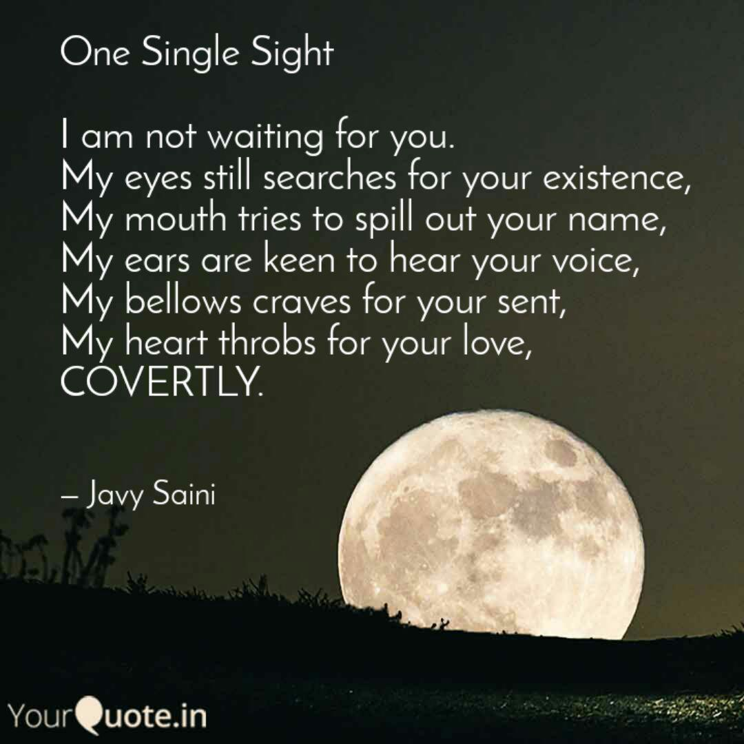 One Single Sight I Am No Quotes Writings By Javy Saini Yourquote