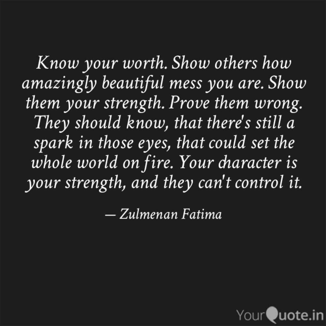 Know your worth. Show oth... | Quotes & Writings by Zulmenan ...