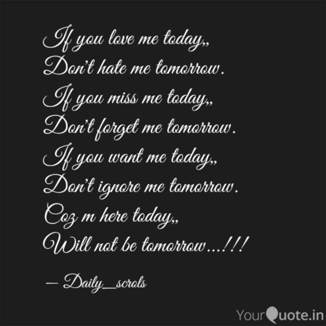 If you love me today,, D  Quotes & Writings by poornima pathak