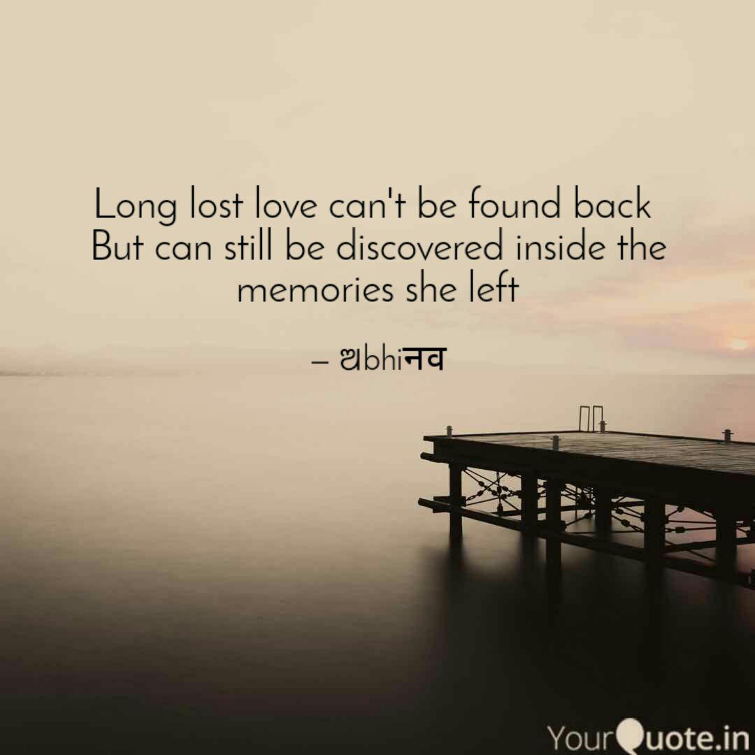 long lost love can t be f quotes writings by abhinav