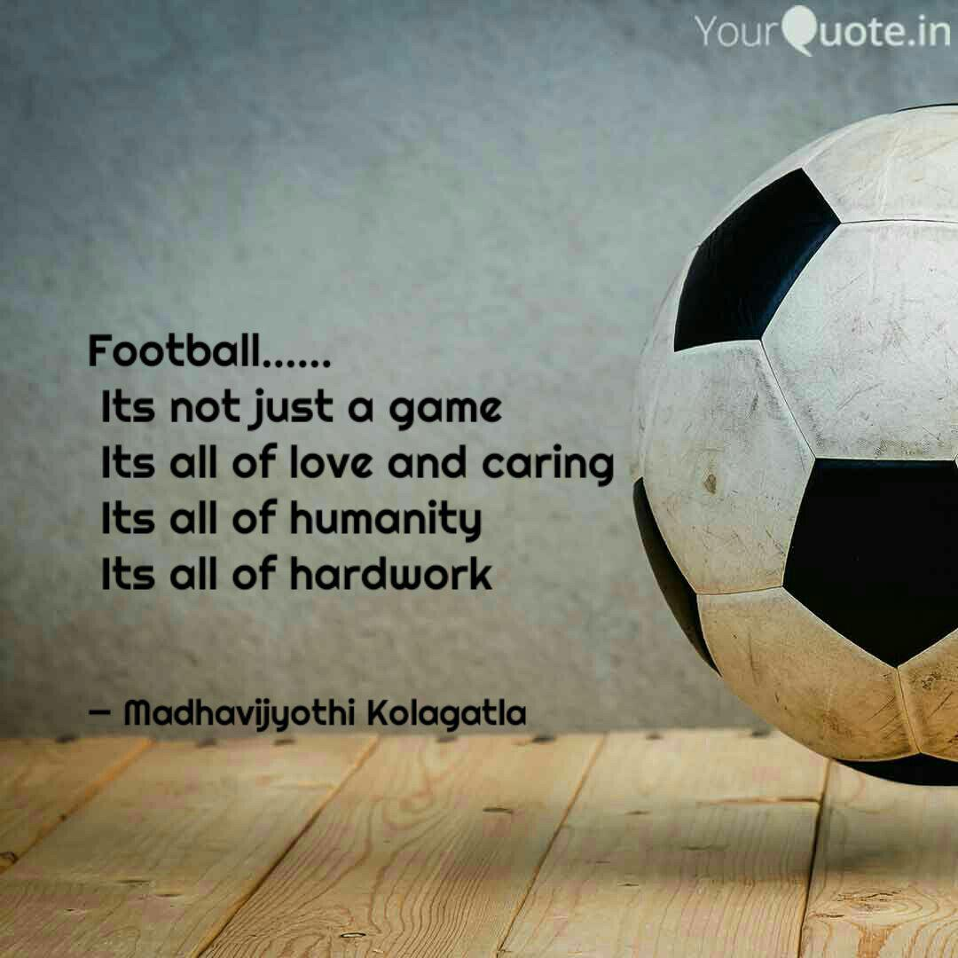 Football Its not j  Quotes & Writings by Madhavijyothi