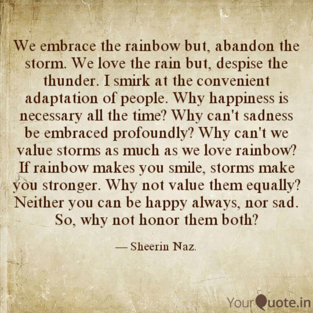 We Embrace The Rainbow Bu Quotes Writings By Sheerin Naz Yourquote