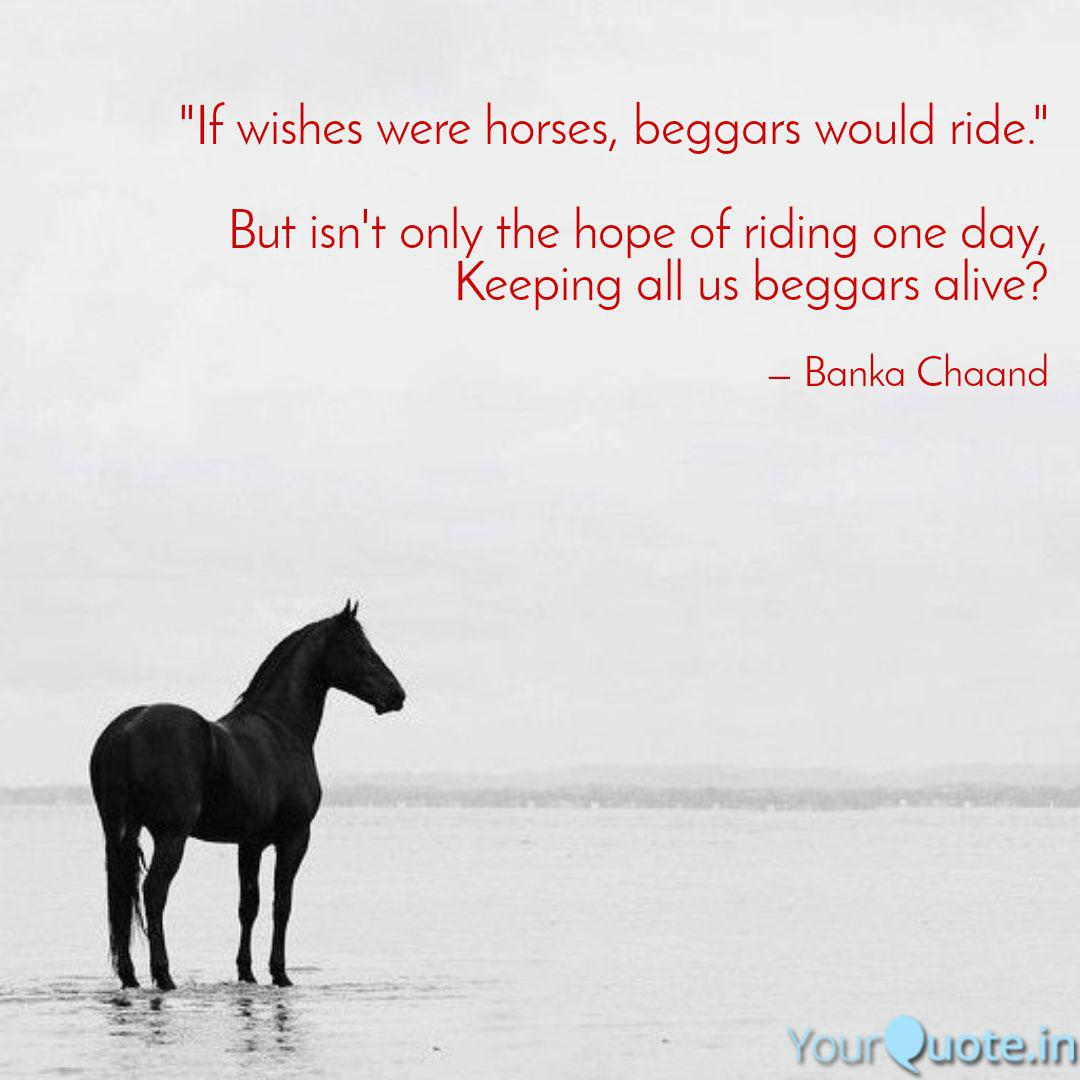 If Wishes Were Horses B Quotes Writings By Bankachaand Moon Yourquote