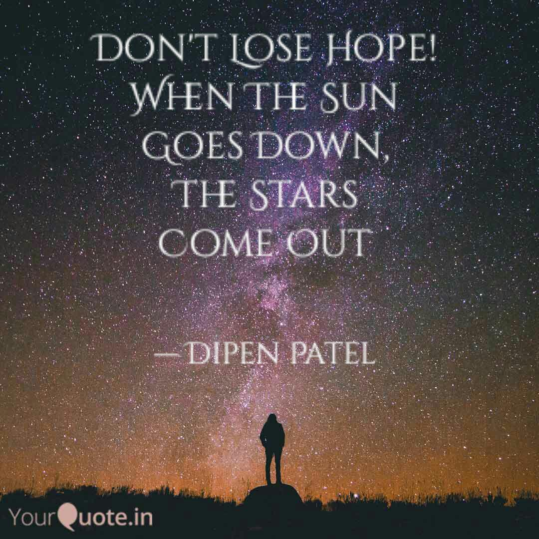 Don T Lose Hope When The Quotes Writings By Dipen Patel Yourquote