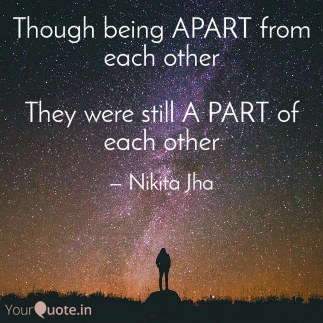 Though being APART from e... | Quotes & Writings by Nikita ...