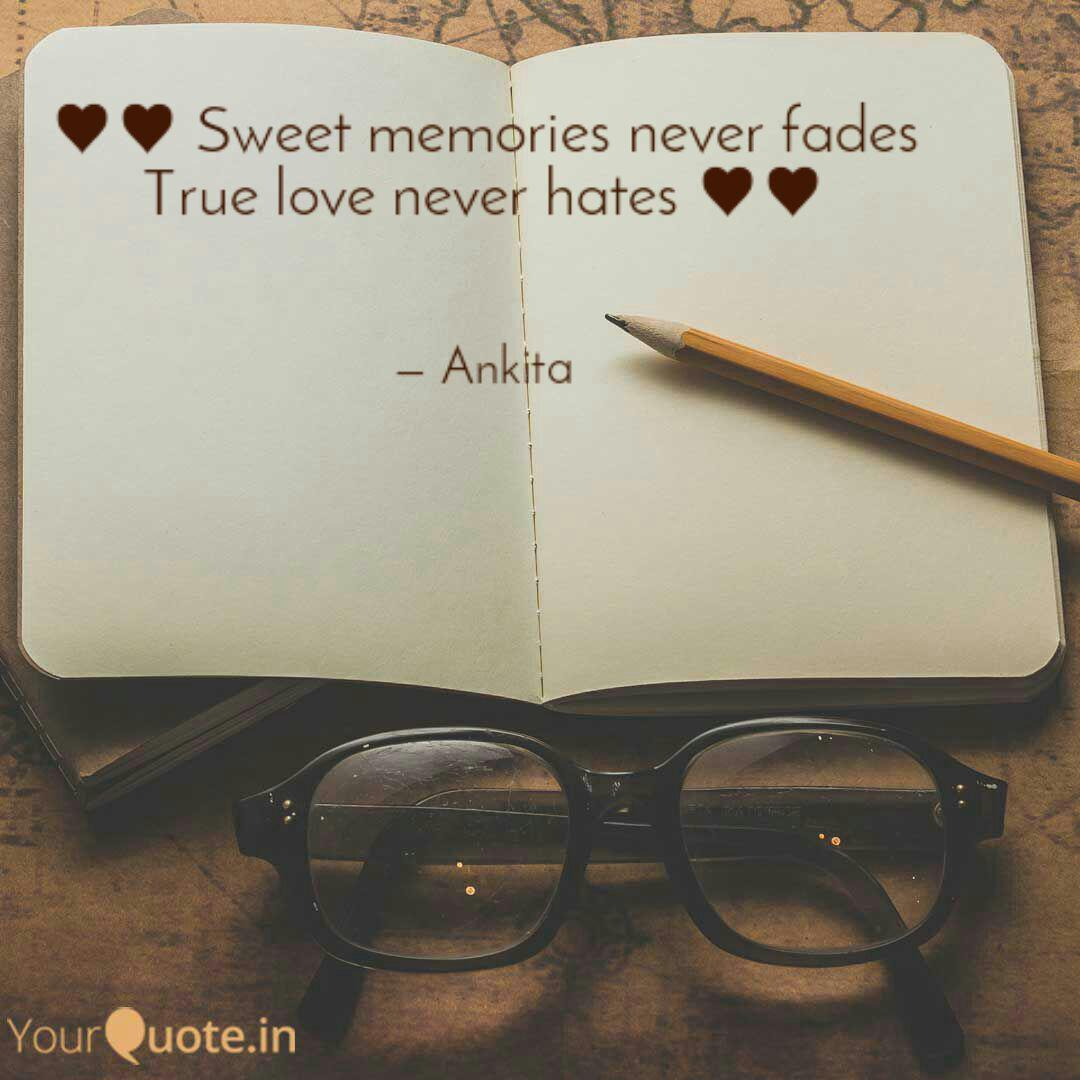Sweet Memories Never F Quotes Writings By Ankita Tripathi Yourquote