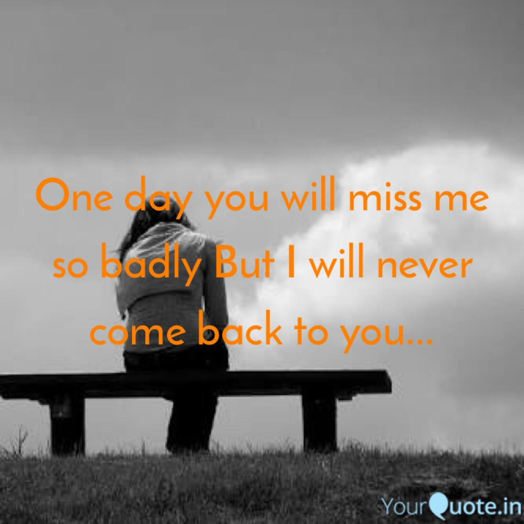 one day you will miss me quotes writings by papiya