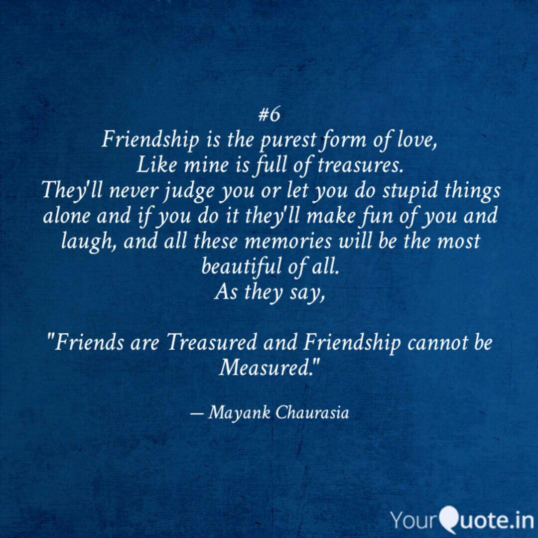 6 Friendship is the pure... | Quotes & Writings by Mayank Chaurasia |  YourQuote
