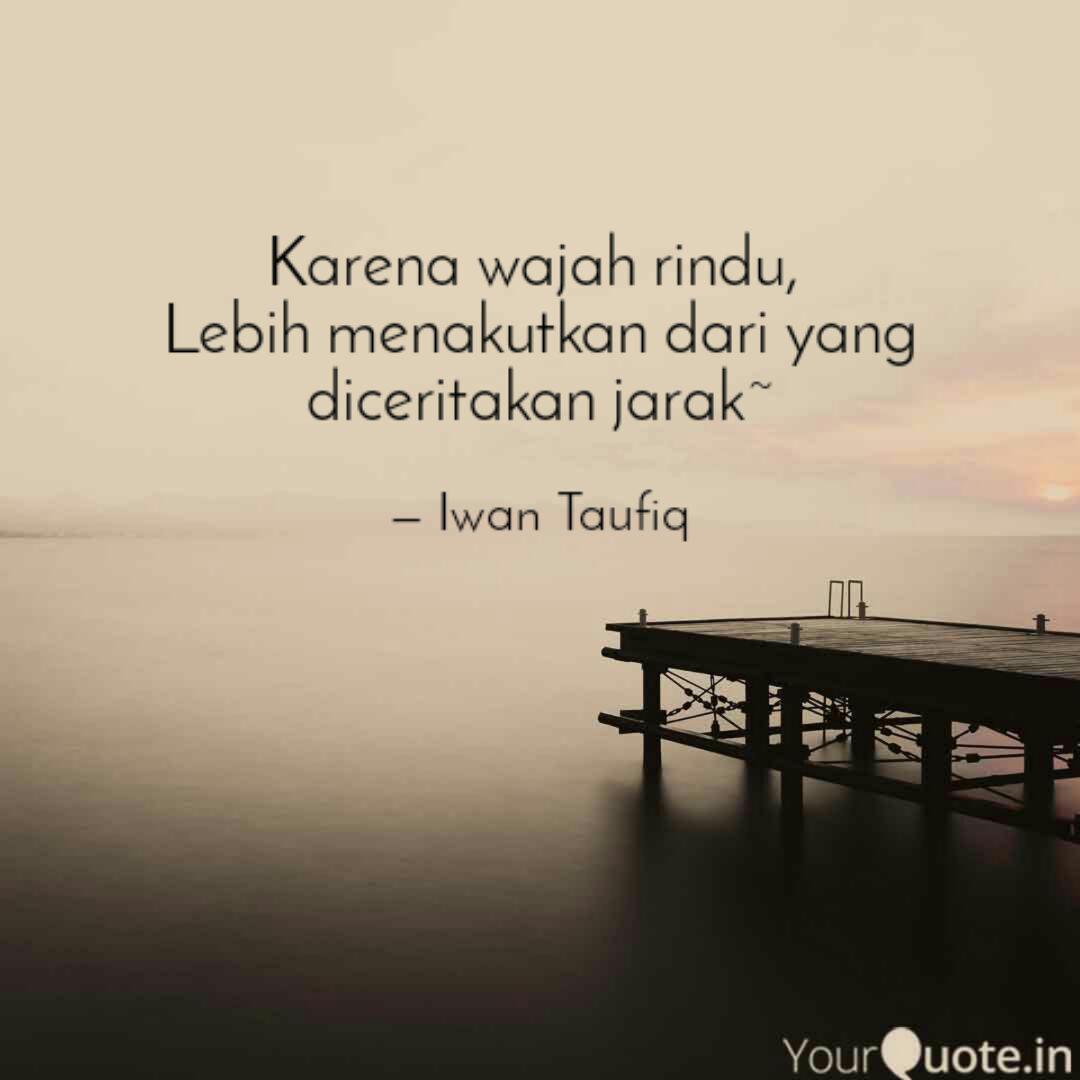 karena wajah rindu leb quotes writings by iwan taufiq