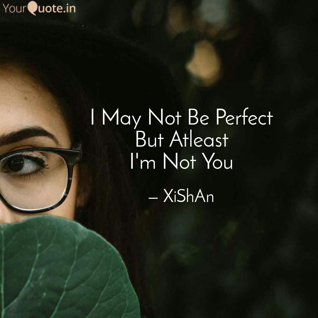 I May Not Be Perfect But ... | Quotes & Writings by XiShan ...