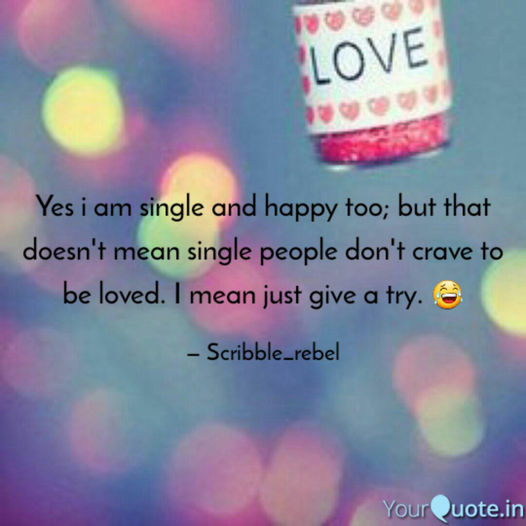 Happy be to single i am How to