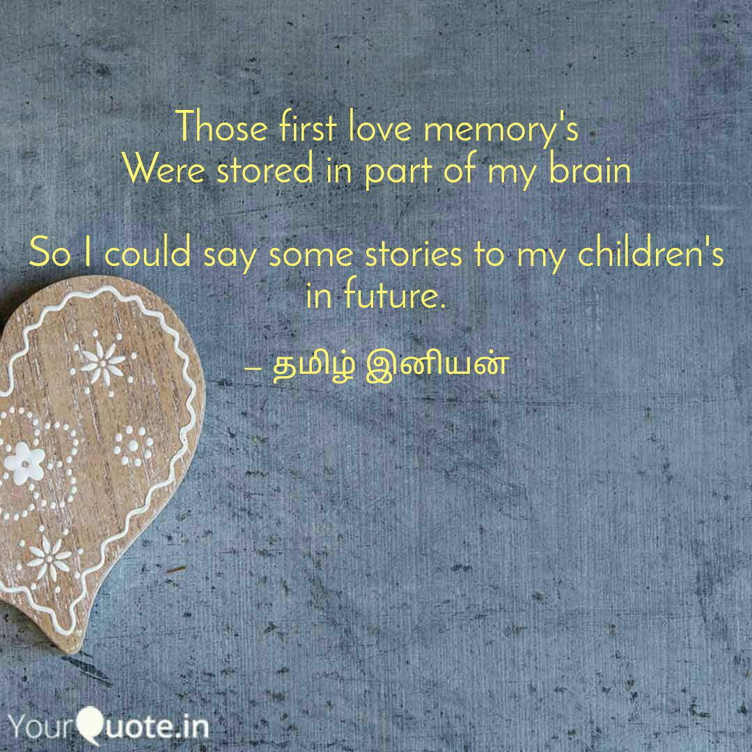 Those First Love Memory S Quotes Writings By Tamil Iniyan Yourquote