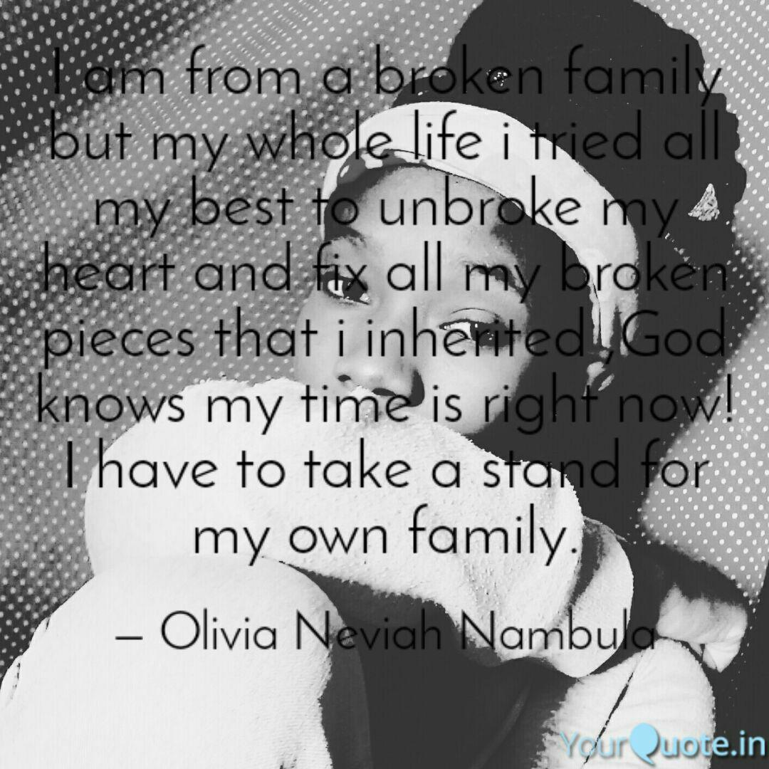 I am from a broken family... | Quotes & Writings by Olivia ...