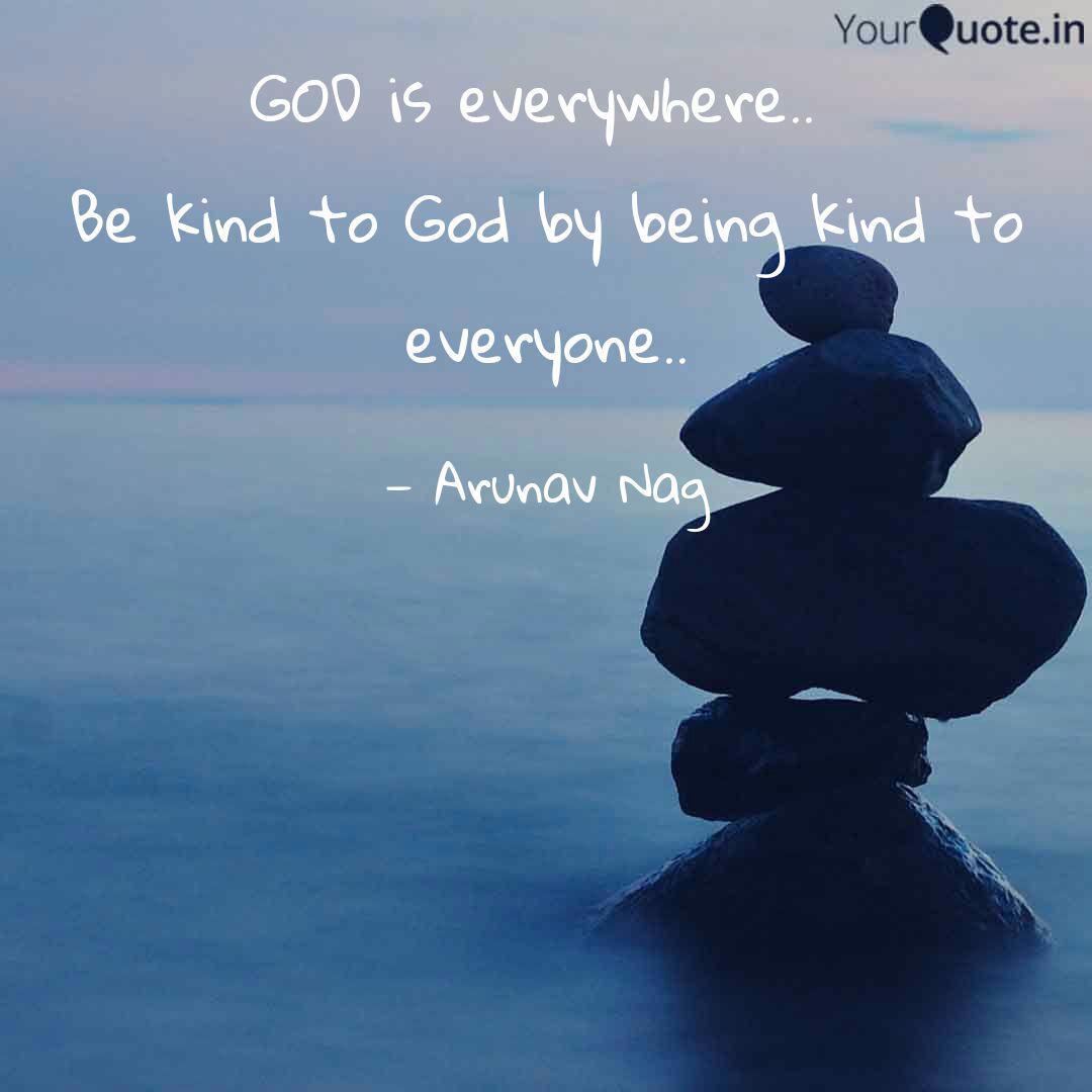god is everywhere be k quotes writings by arunav nag