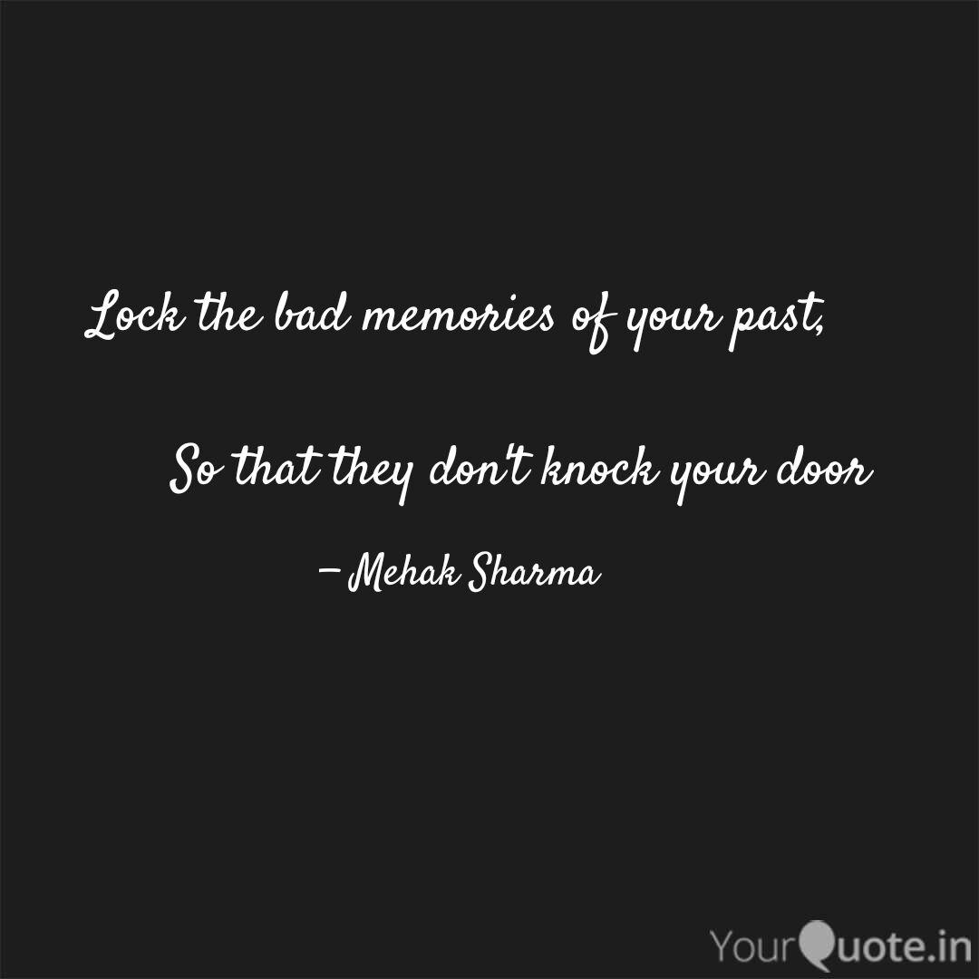lock the bad memories of quotes writings by mehak sharma