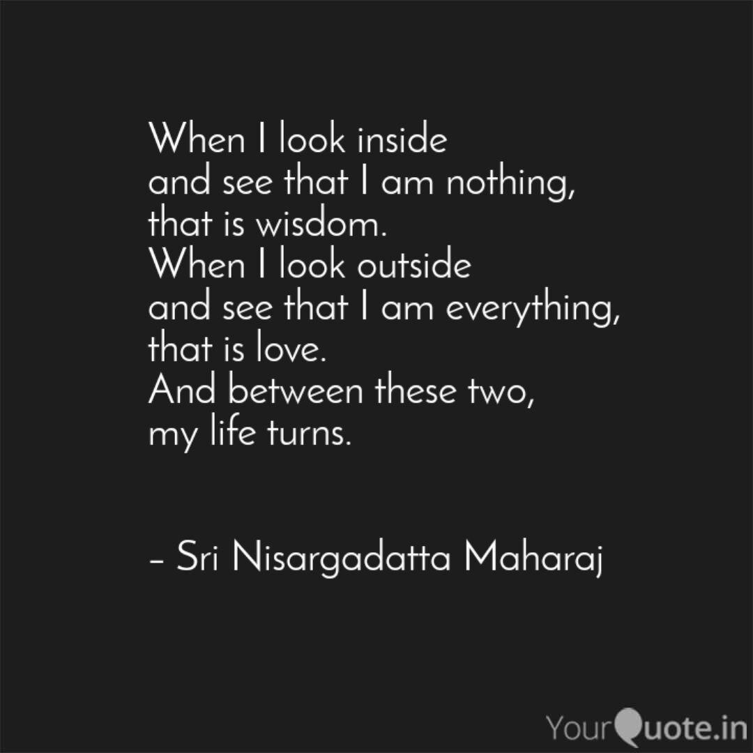 when-i-look-inside-see-i-nothing-wisdom-when-i-look-outside