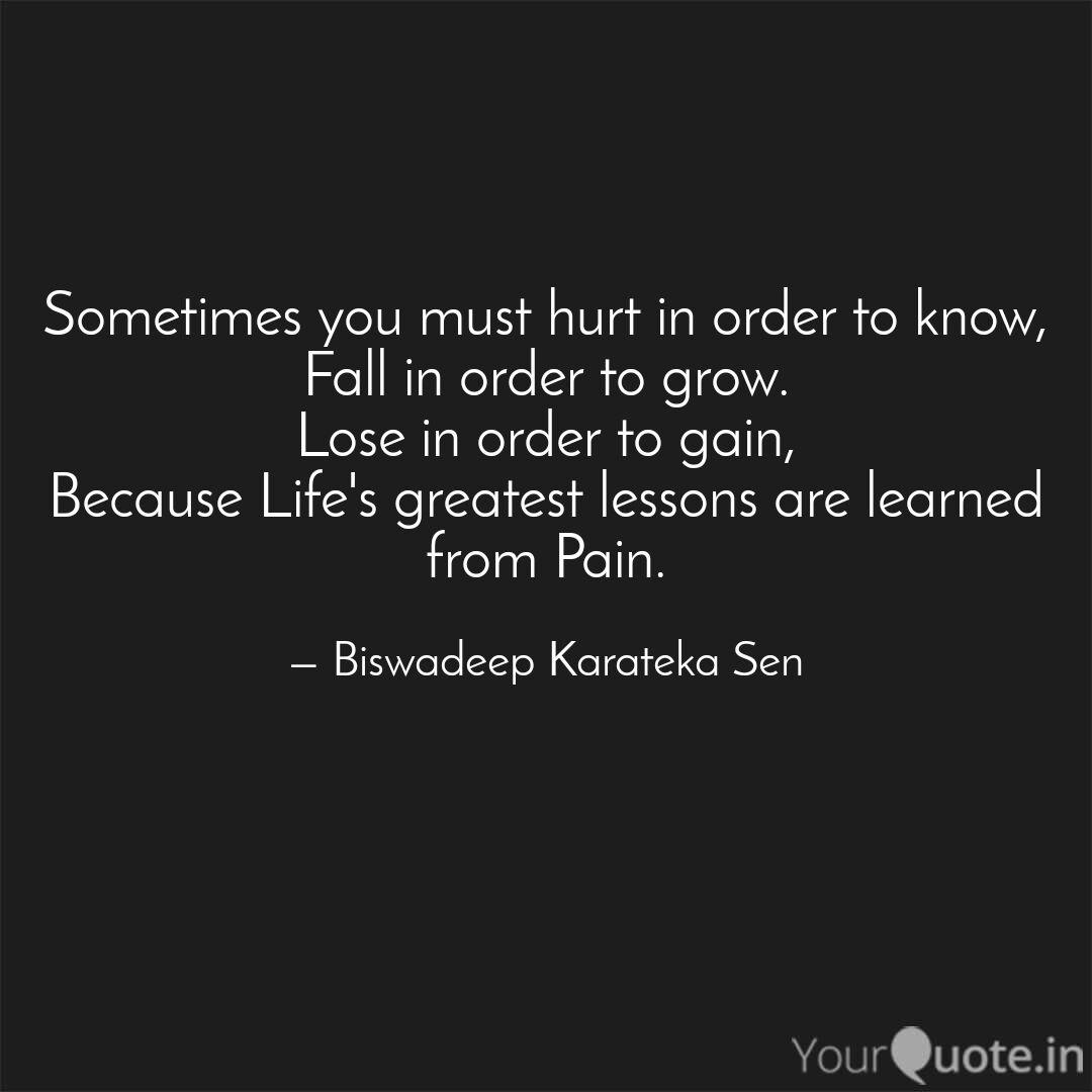 Sometimes you must hurt in order to know