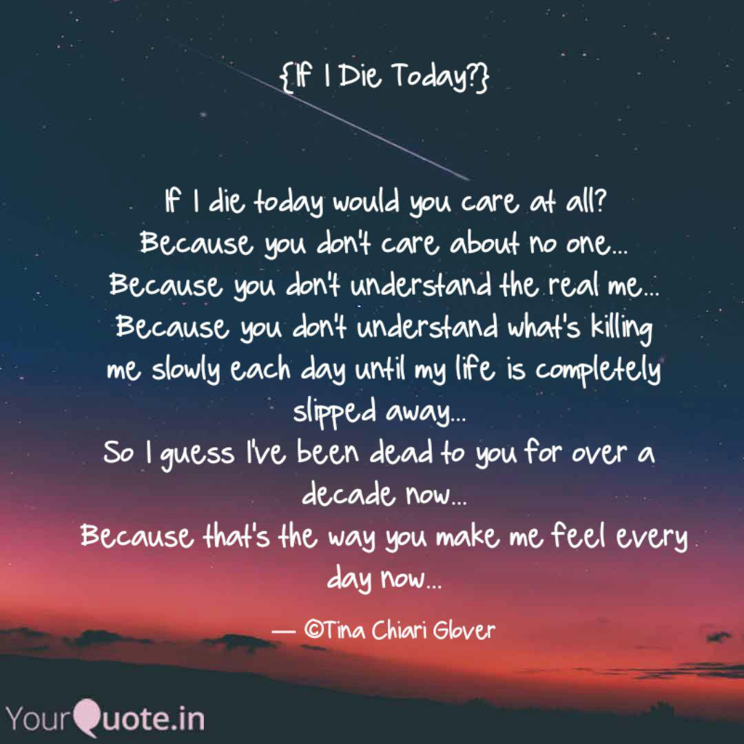 If I Die Today?} If I   Quotes & Writings by Tina Chiari