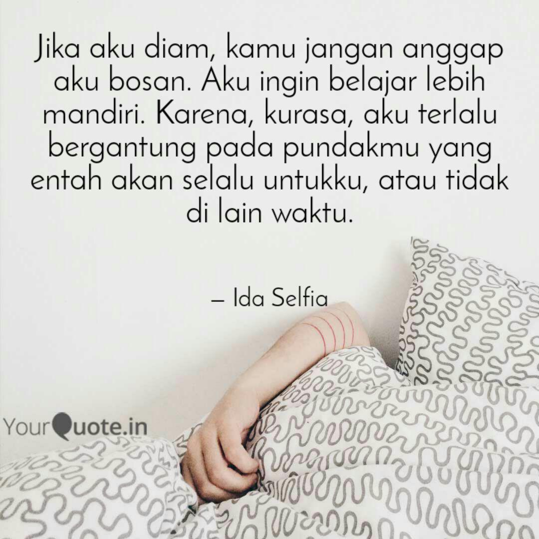 jika aku diam kamu janga quotes writings by ida selfia