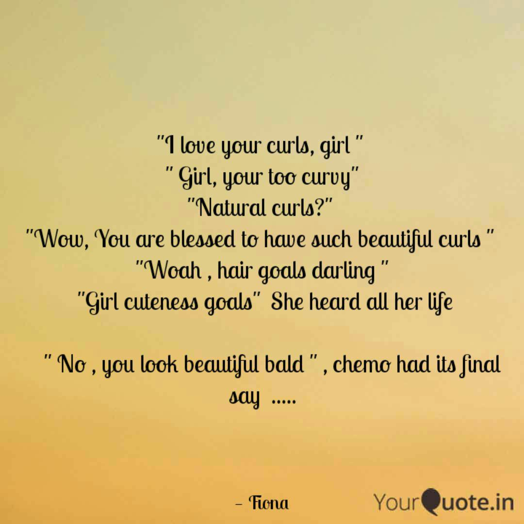 I love your curls, girl ...   Quotes & Writings by Fiona Jerry ...