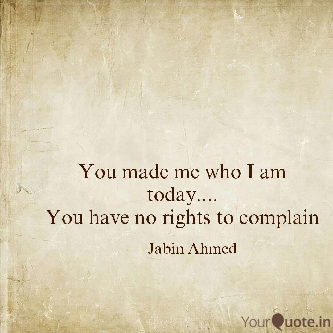 You made me who I am toda  Quotes & Writings by Jabin Ahmed