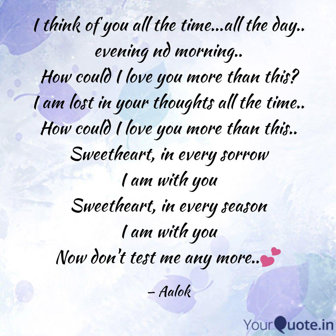 I think of you all the ti... | Quotes & Writings by Aalok ...