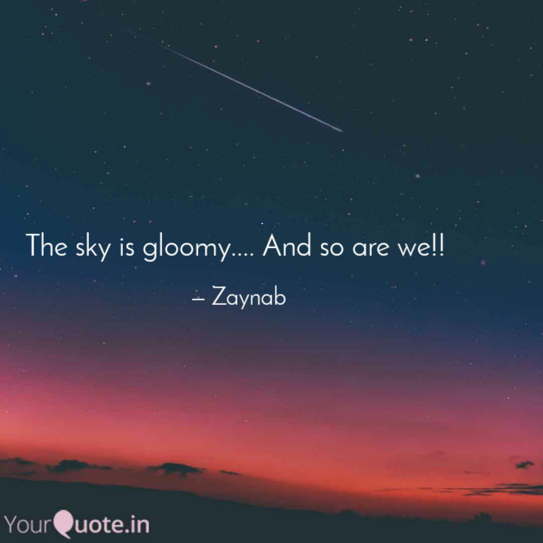 the sky is gloomy and quotes writings by zainab shams