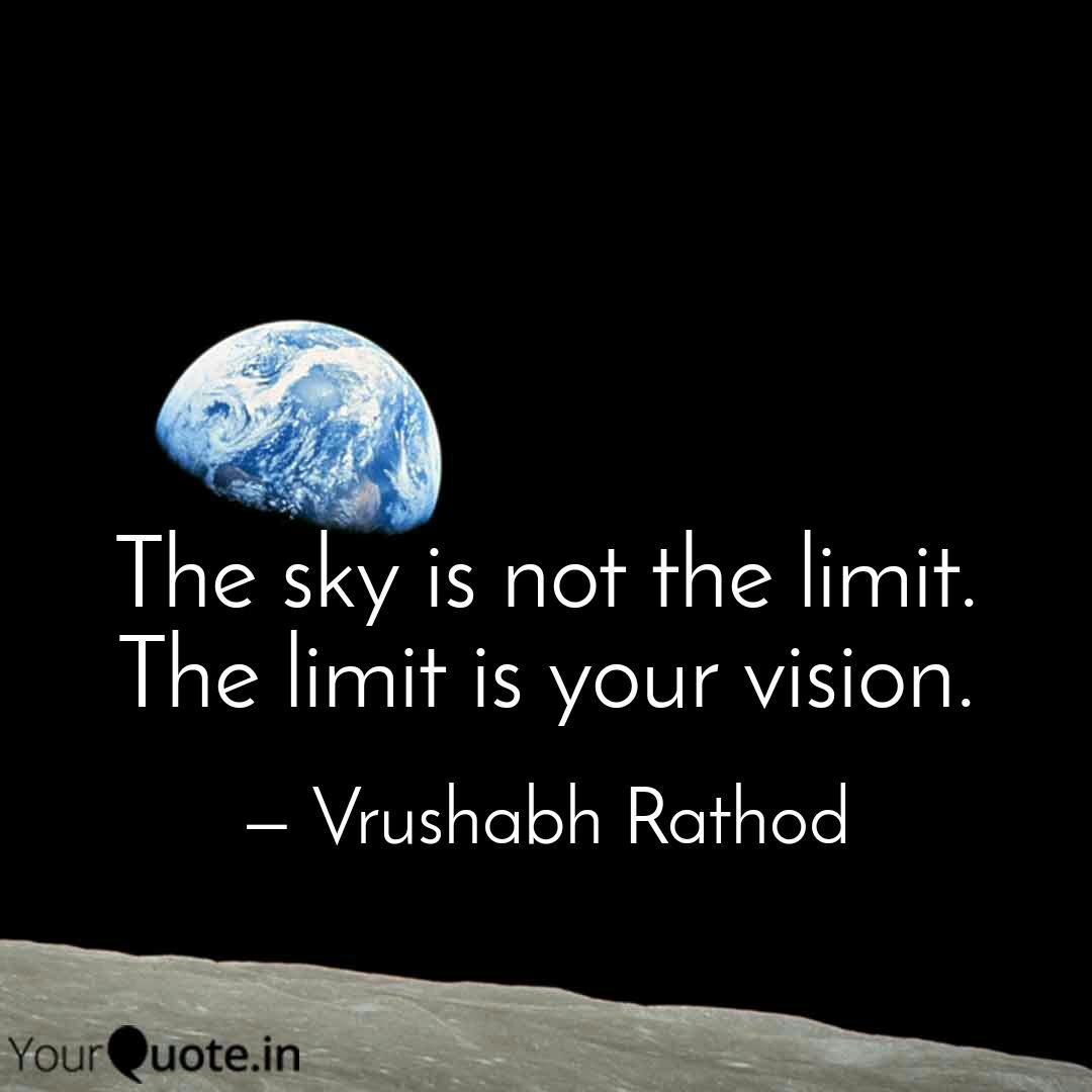 the sky is not the limit quotes writings by vrushabh