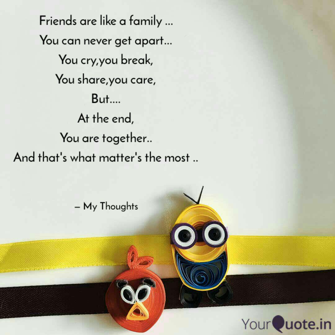 Friends are like a family... | Quotes & Writings by Akshata ...