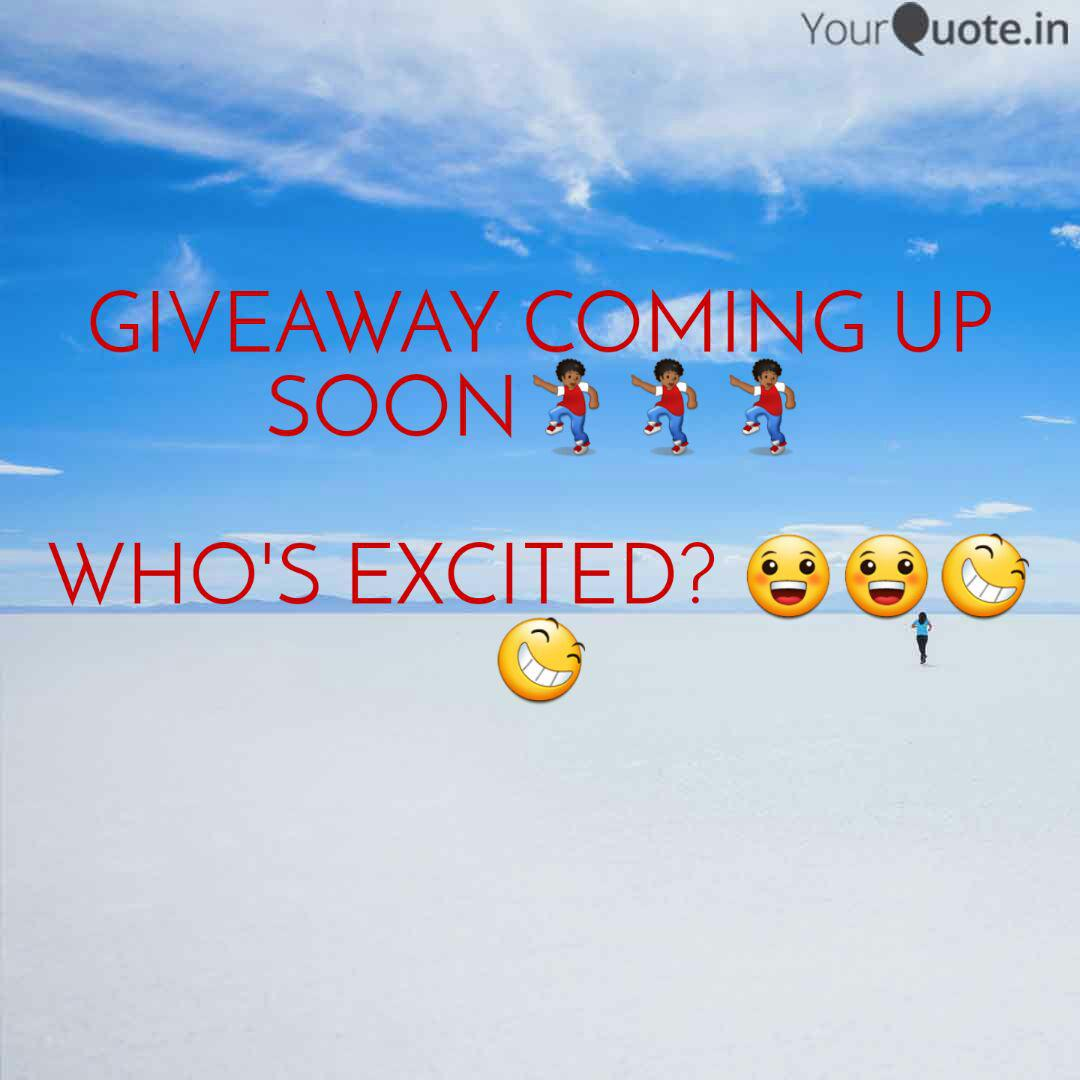 Giveaway Coming Up Soon Quotes Writings By Precious A Yourquote