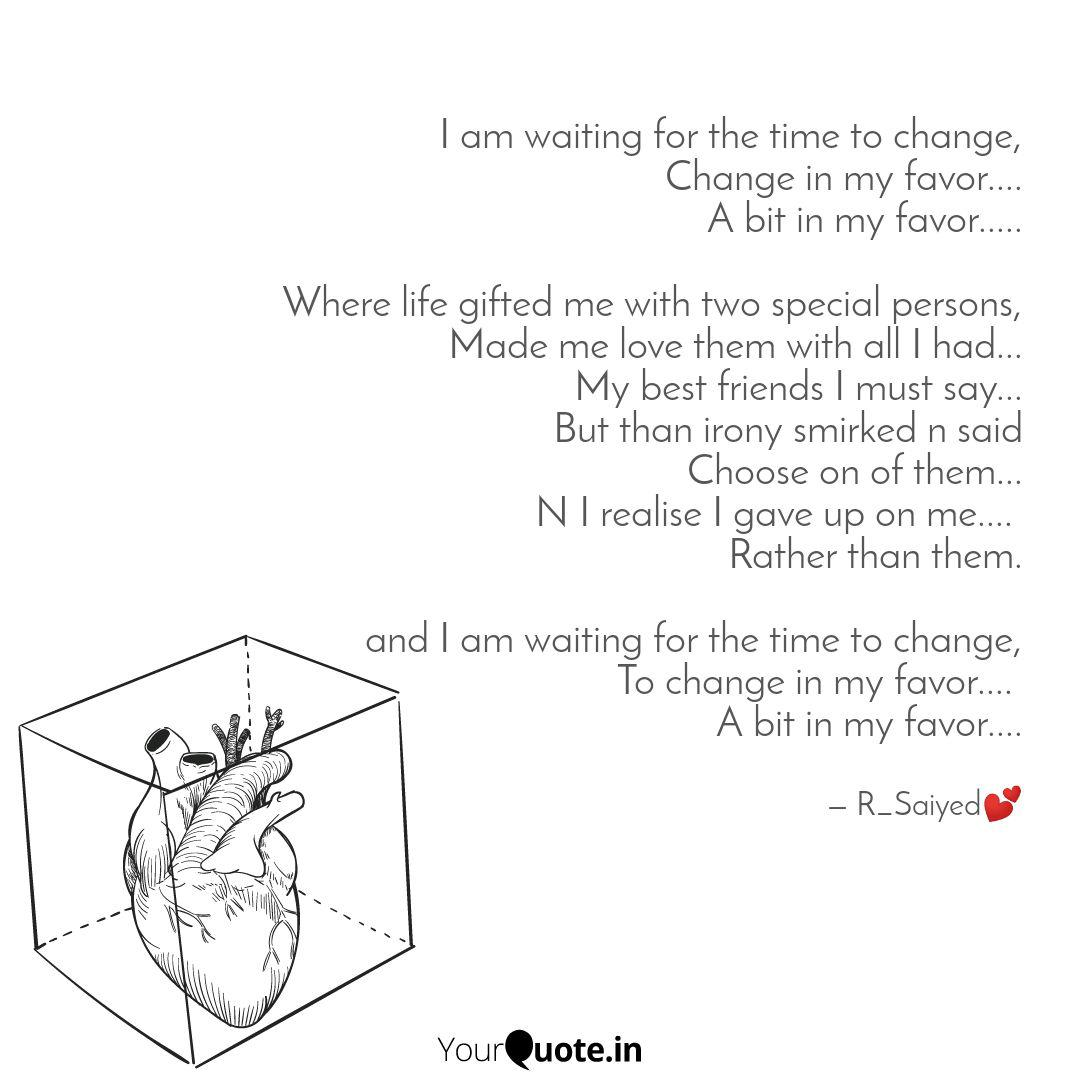 I am waiting for the time... | Quotes & Writings by riha saiyed | YourQuote