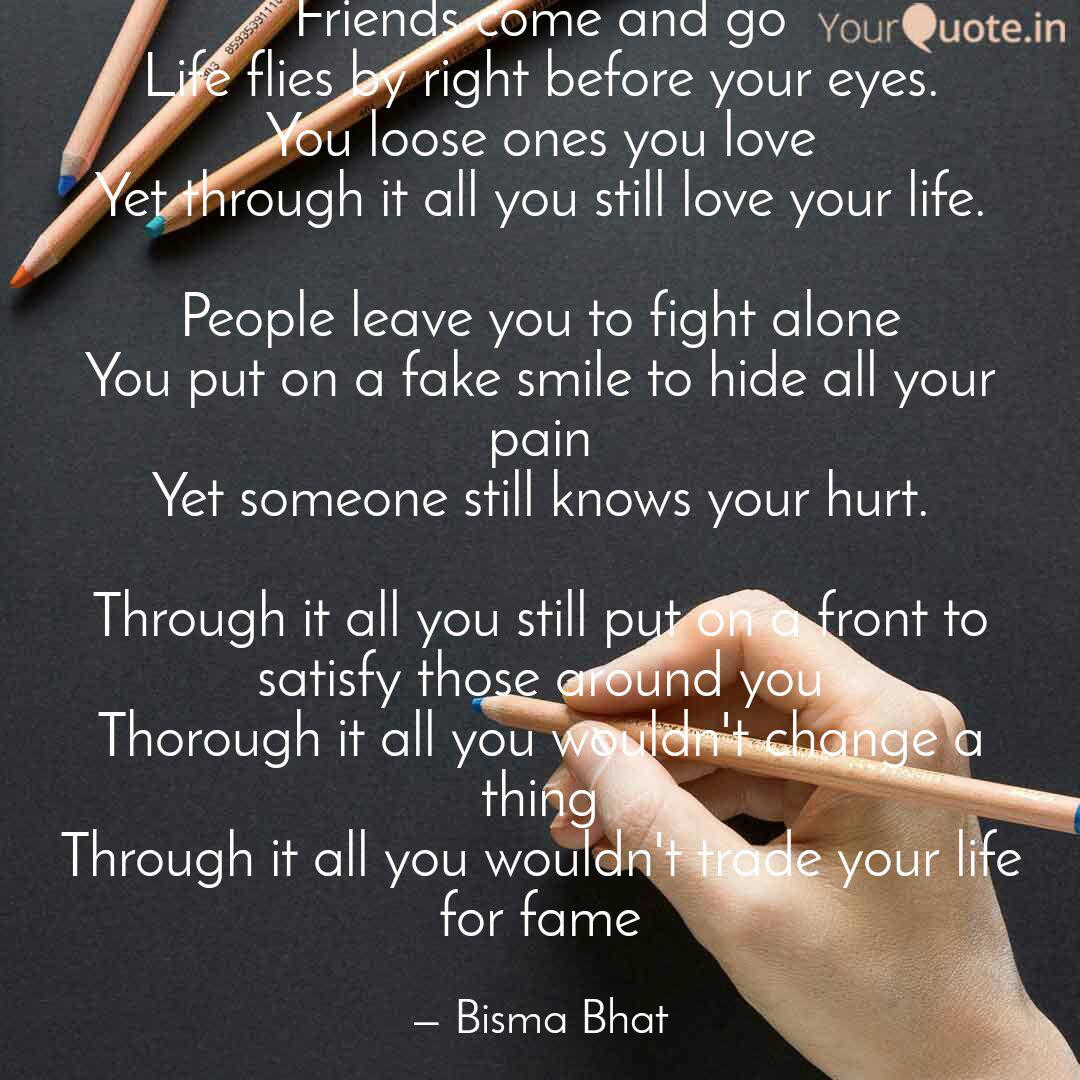 Friends come and go Life ...   Quotes & Writings by Bisma ...