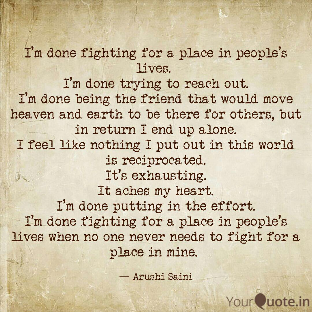 I\'m done fighting for a p... | Quotes & Writings by Arushi ...