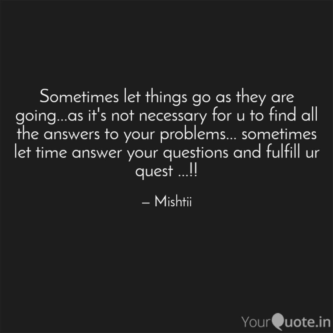 Sometimes let things go a... | Quotes & Writings by heena ...