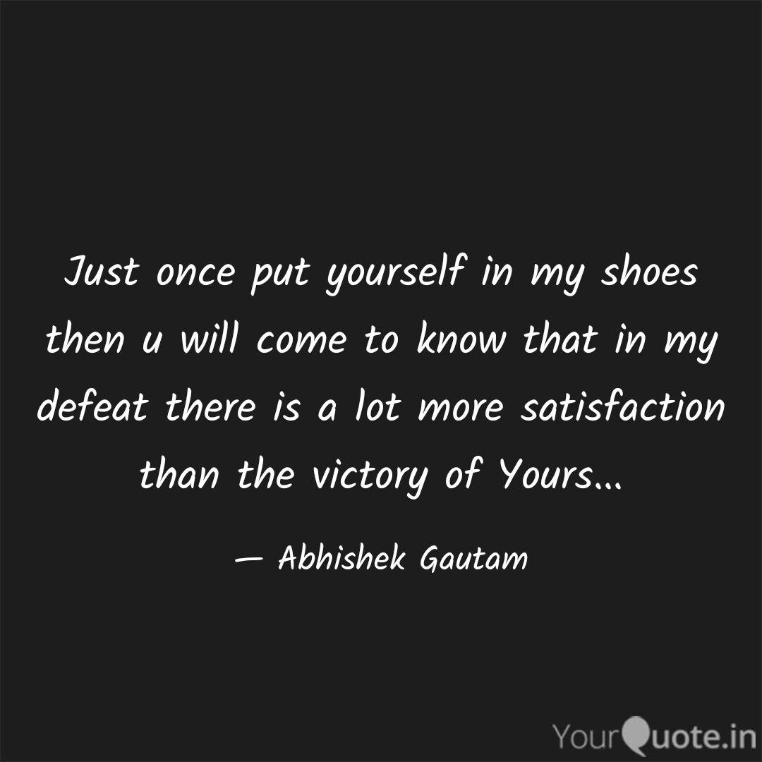 Just Once Put Yourself In Quotes Writings By Abhishek Gautam Yourquote