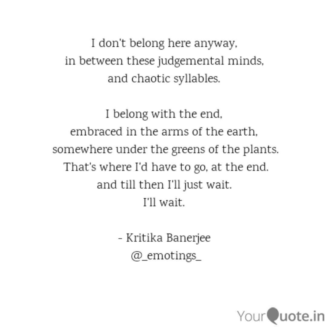 I don\'t belong here anywa... | Quotes & Writings by Kritika ...
