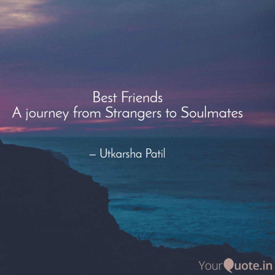 best friends a journey fr quotes writings by utkarsha patil
