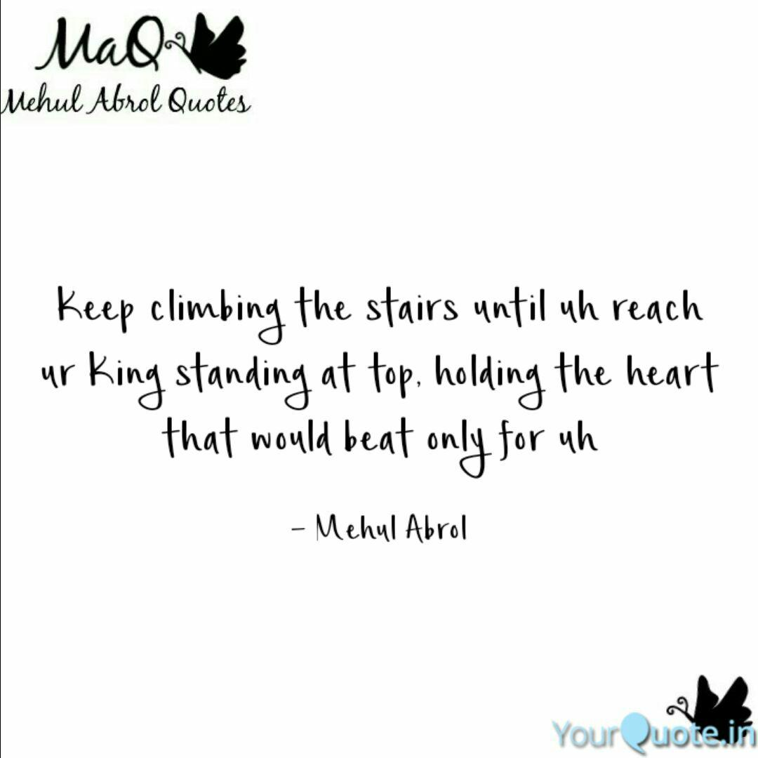 Keep climbing the stairs ... | Quotes & Writings by Mehul ...