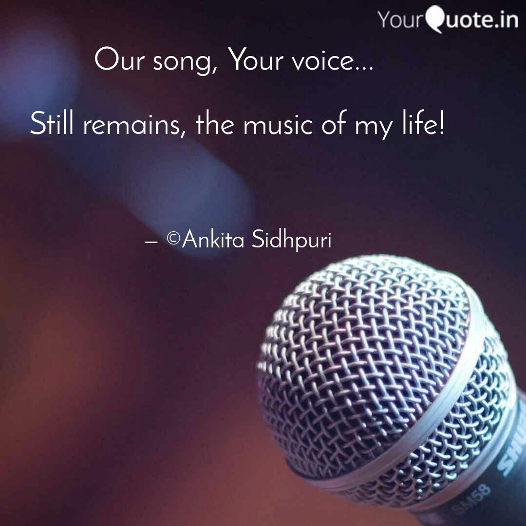 Our Song Your Voice Quotes Writings By Ankita Sidhpuri Yourquote