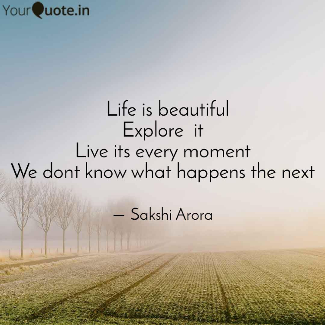 Life is beautiful Expl... | Quotes & Writings by Sakshi ...