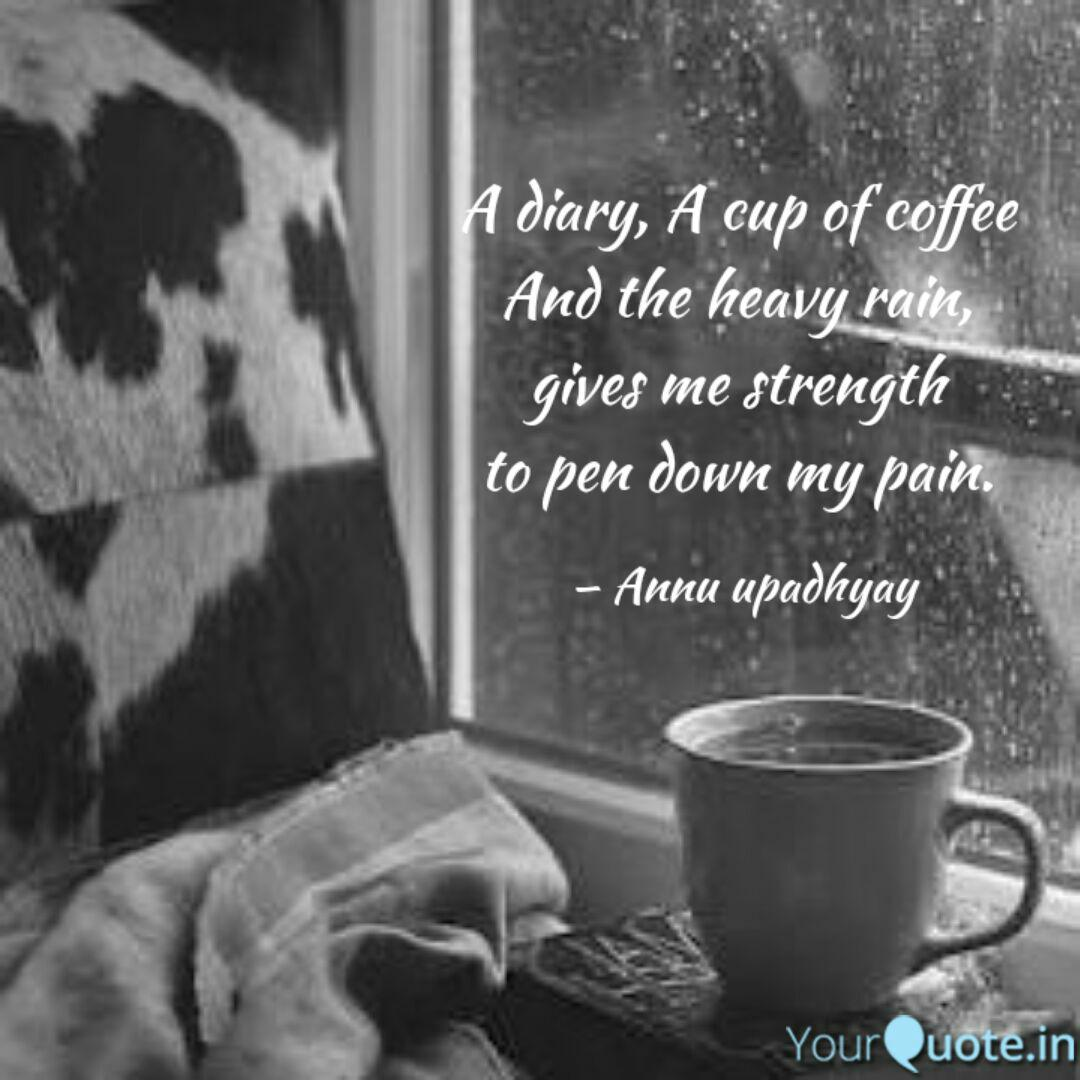 A Diary A Cup Of Coffee Quotes Writings By Annu Upadhyay Yourquote