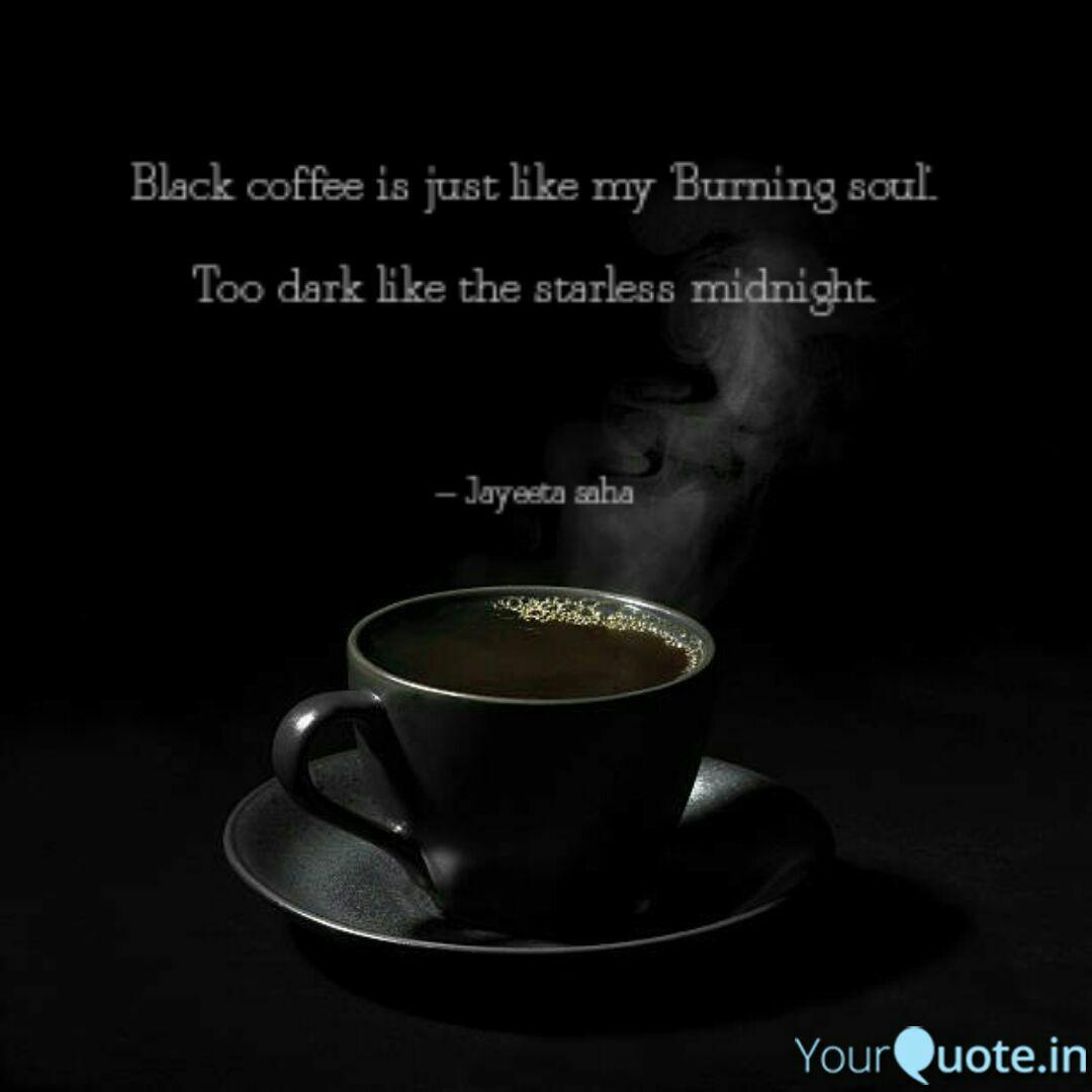 black coffee is just like quotes writings by jayeeta saha
