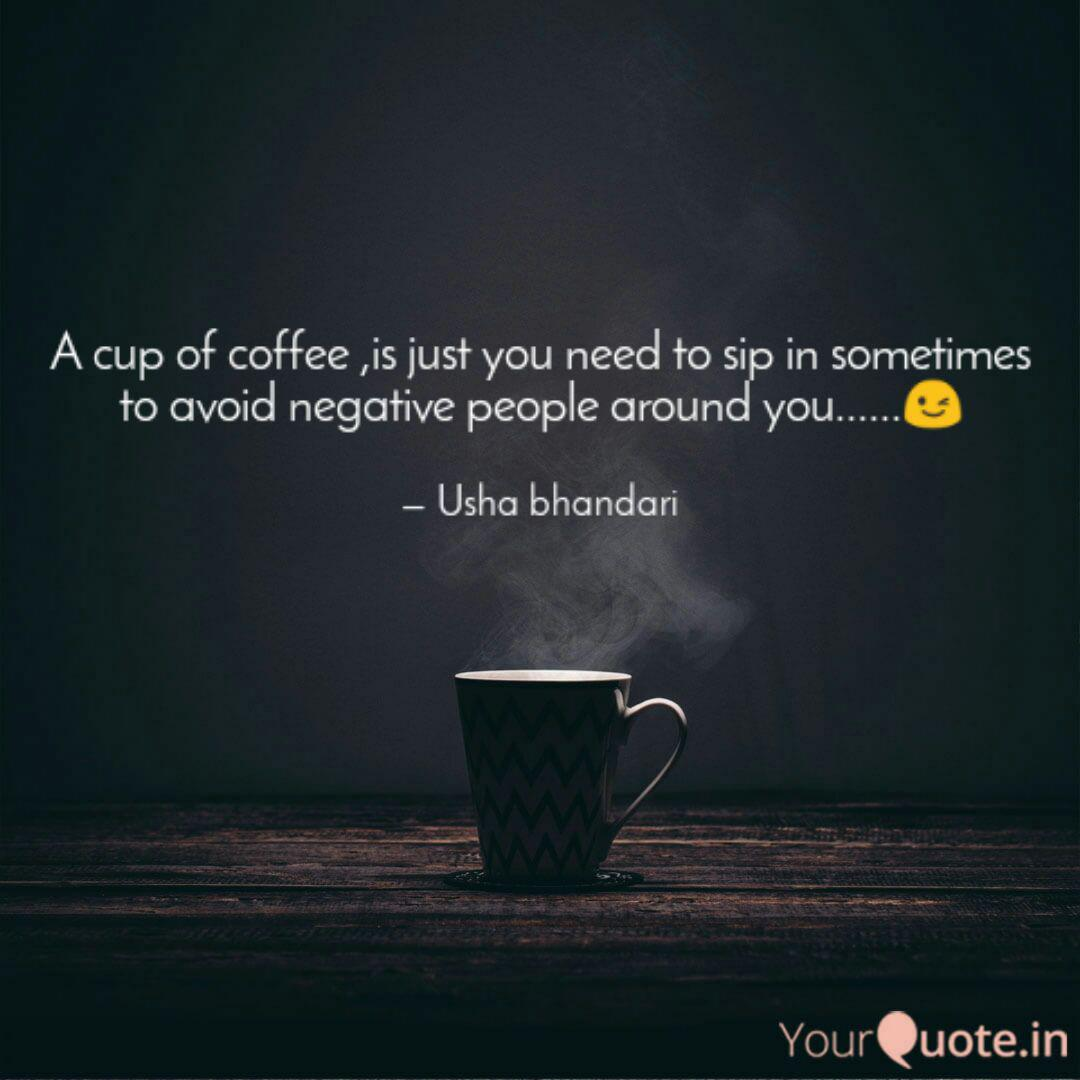 A Cup Of Coffee Is Just Quotes Writings By Usha Bhandari Yourquote