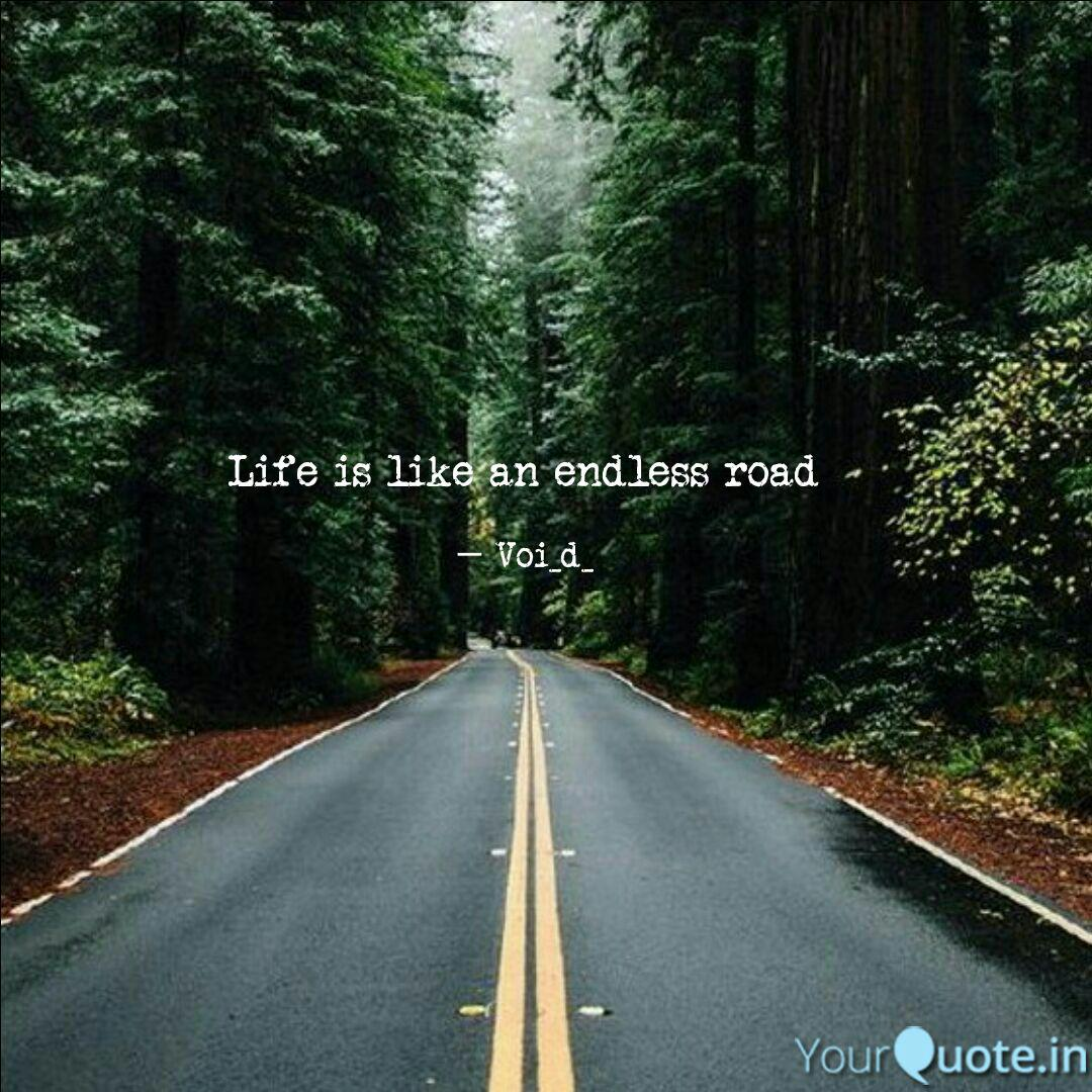 Life Is Like An Endless R Quotes Writings By Anoop K Yourquote
